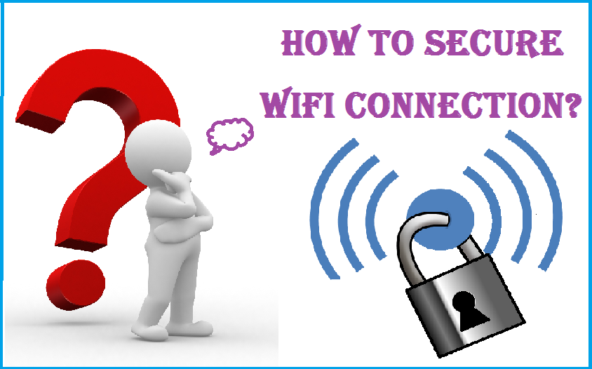 How To Secure Your Wi-Fi