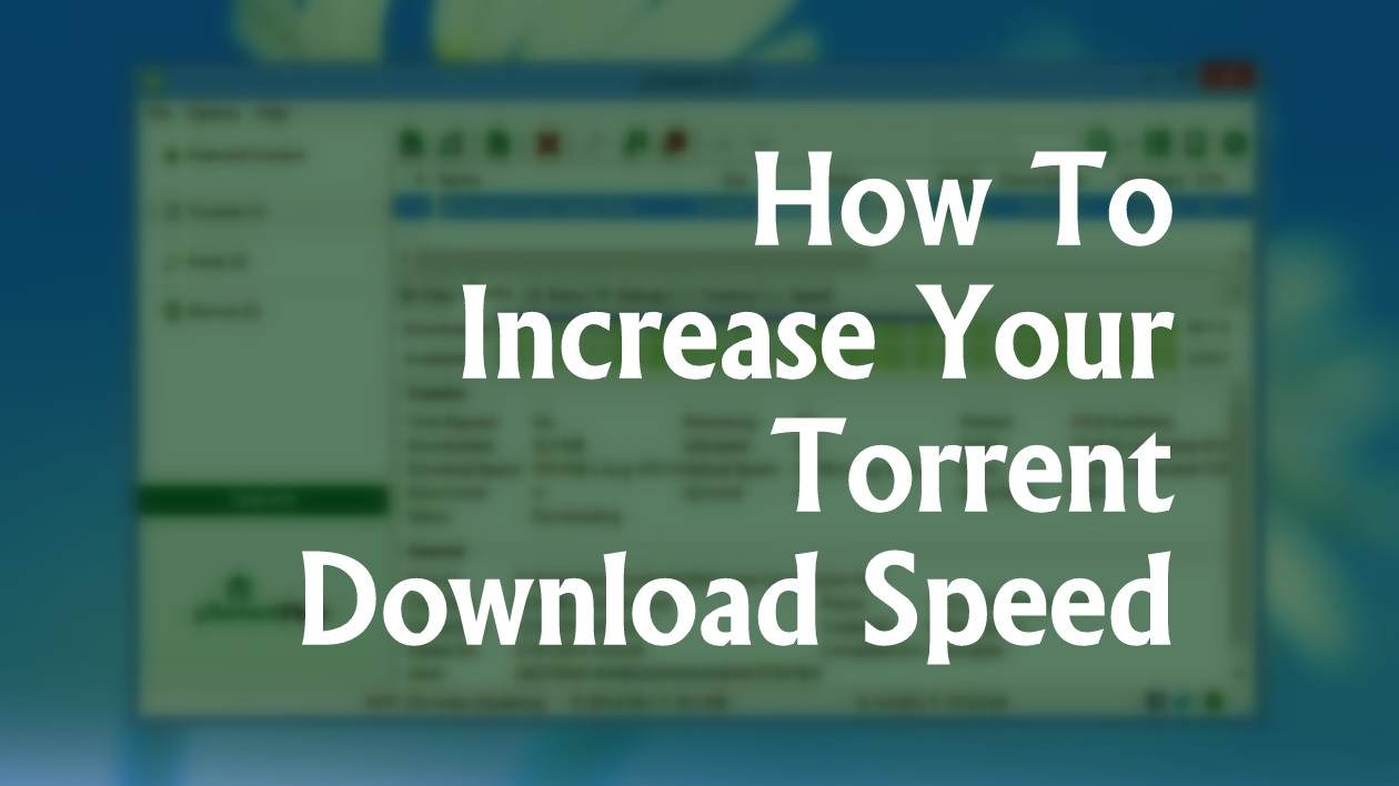 How To Increase The Download Speed Of Torrent??