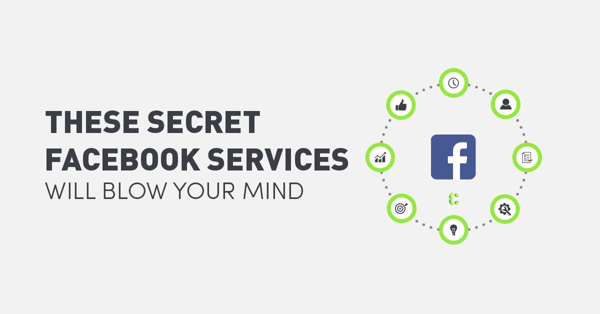 THESE SECRET FACEBOOK SERVICES WILL BLOW YOUR MIND