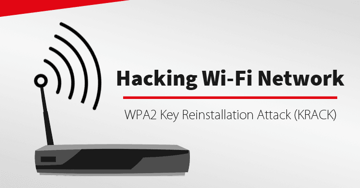 'KRACK Wi-Fi Attack' Threatens All Networks : THE 'SECURE' WI-FI STANDARD HAS A HUGE DANGEROUS FLAW