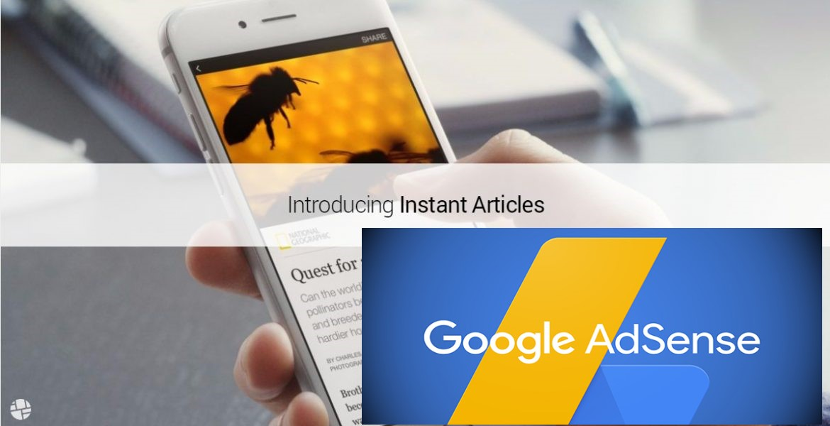 Google AdSense Vs Facebook Instant Articles | Which One Is Best?