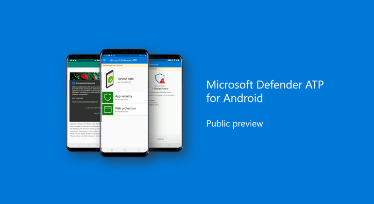 Microsoft Releases First Public Preview Of Its Defender Antivirus On Android
