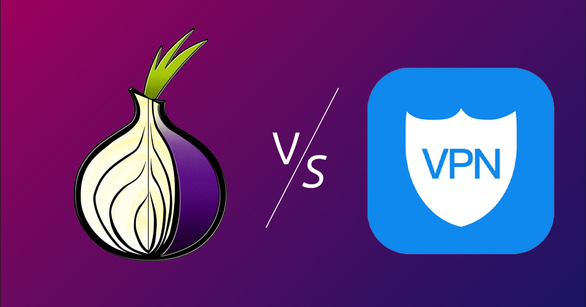 Tor vs VPN: Which One's Better?